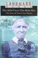 One more valley, one more hill : the story of Aunt Clara Brown /