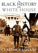The Black history of the White House /