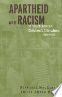 Apartheid and racism in South African children's literature, 1985-1995 /