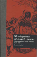 White supremacy in children's literature : characterizations of African Americans, 1830-1900 /