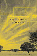 Why race matters in South Africa /