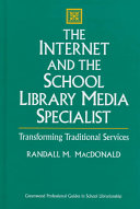 The Internet and the school library media specialist : transforming traditional services /