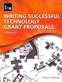 Writing successful technology grant proposals : a LITA guide /