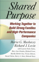 Shared purpose : working together to build strong families and high-performance companies /