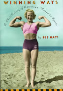 Winning ways : a photohistory of American women in sports /