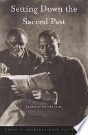 Setting down the sacred past : African-American race histories /