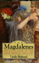 The Magdalenes: prostitution in the nineteenth century /