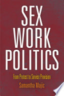 Sex work politics : from protest to service provision /