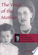The voice of the mother : embedded maternal narratives in twentieth-century women's autobiographies /