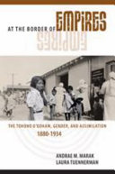 At the border of empires : the Tohono O'odham, gender, and assimilation, 1880-1934 /