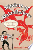 Minders of make-believe : idealists, entrepreneurs, and the shaping of American children's literature /