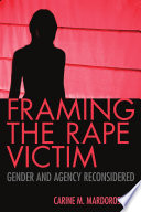 Framing the rape victim : gender and agency reconsidered /