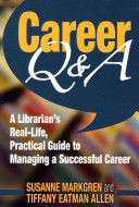 Career Q&A : a librarian's real-life, practical guide to managing a successful career /