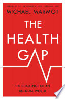 The health gap : the challenge of an unequal world /