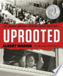 Uprooted : the Japanese American experience during World War II /