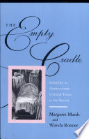 The empty cradle : infertility in America from Colonial times to the present /