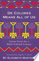 De colores means all of us : Latina views for a multi-colored century /