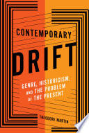 Contemporary drift : genre, historicism, and the problem of the present /