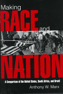 Making race and nation : a comparison of South Africa, the United States, and Brazil /