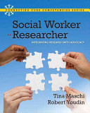 Social worker as researcher : integrating research with advocacy /