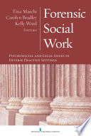 Forensic social work : psychosocial and legal issues in diverse practice settings /