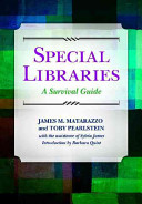 Special libraries : a survival guide /