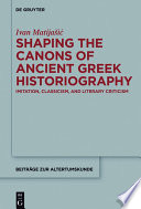 Shaping the canons of ancient Greek historiography : imitation, classicism, and literary criticism /