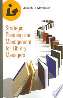 Strategic planning and management for library managers /