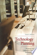 Technology planning : preparing and updating a library technology plan /