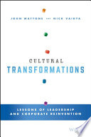 Cultural transformations : lessons of leadership and corporate reinvention /