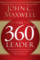 The 360 [degree symbol] leader : developing your influence from anywhere in the organization /