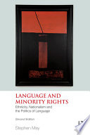 Language and minority rights : ethnicity, nationalism and the politics of language /