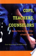 Cops, teachers, counselors : stories from the front lines of public service /