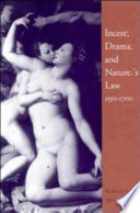 Incest, drama, and nature's law, 1550-1700 /