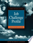 Job challenge profile : facilitator's guide /
