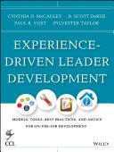Experience-driven leader development : models, tools, best practices, and advice for on-the-job development /
