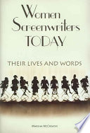 Women screenwriters today : their lives and words /