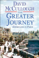 The greater journey : Americans in Paris /
