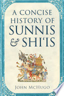 A concise history of Sunnis & Shi'is /