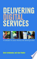 Delivering digital services : a handbook for public libraries and learning centres /