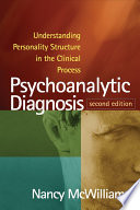 Psychoanalytic diagnosis : understanding personality structure in the clinical process /