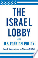 The Israel lobby and U.S. foreign policy / John J. Mearsheimer and Stephen M. Walt.