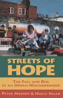 Streets of hope : the fall and rise of an urban neighborhood /