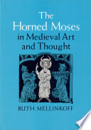 The horned Moses in medieval art and thought.