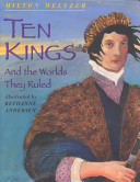 Ten kings : and the worlds they ruled /