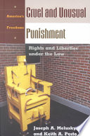 Cruel and unusual punishment : rights and liberties under the law /