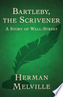Bartleby, the scrivener : a story of wall-street /