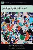 Multiculturalism in Israel : literary perspectives /