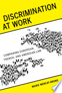 Discrimination at work : comparing European, French, and American law /