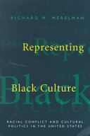 Representing Black culture : racial conflict and cultural politics in the United States /